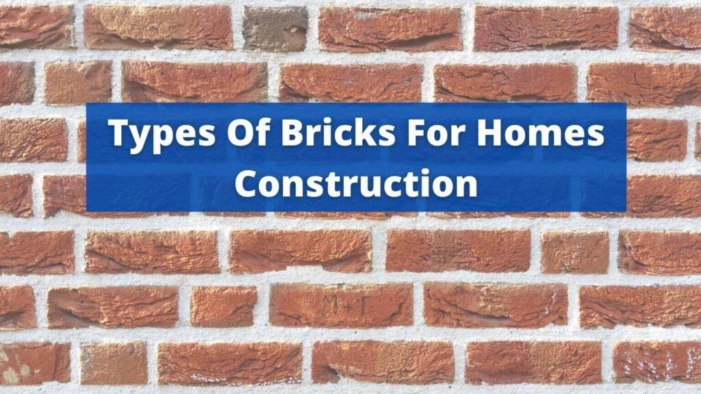 Types Of Bricks For Homes Construction